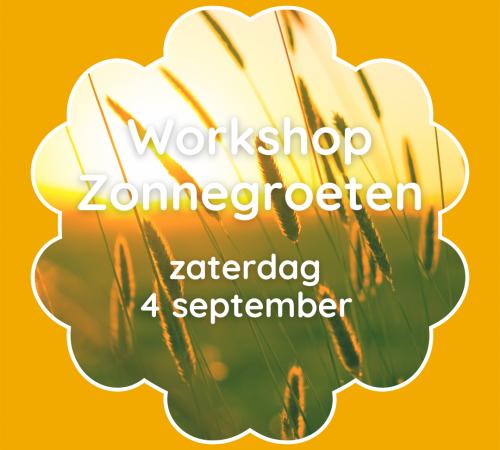 Workshop Zonnegroeten